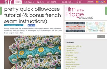 http://filminthefridge.com/2010/01/27/pretty-quick-pillowcase-tutorial/