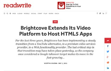 http://readwrite.com/2011/12/01/brightcove-extends-its-video-p