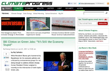 http://thinkprogress.org/climate/2011/06/23/251577/bill-clinton-on-green-jobs-its-still-the-economy-stupid/