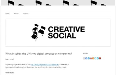 http://creativesocialblog.com/agencies-people/what-inspires-the-uks-top-digital-production-companies