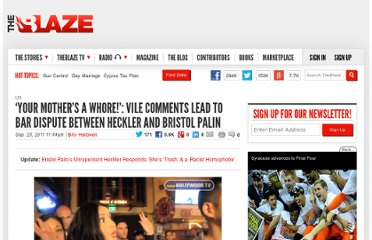 http://www.theblaze.com/stories/2011/09/23/your-mothers-a-whore-vile-comments-lead-to-bar-fight-between-heckler-and-bristol-palin/