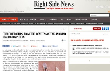 http://www.rightsidenews.com/2012011823074/us/homeland-security/edible-microchips-biometric-identity-systems-and-mind-reading-computers.html