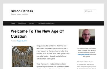 http://www.simoncarless.com/2011/08/welcome-to-the-new-age-of-curation/