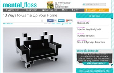 http://mentalfloss.com/article/25866/10-ways-game-your-home