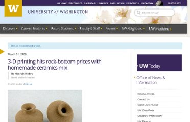 http://www.washington.edu/news/2009/03/31/3-d-printing-hits-rock-bottom-prices-with-homemade-ceramics-mix/