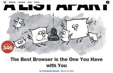http://alistapart.com/article/the-best-browser-is-the-one-you-have-with-you