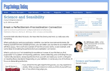 http://www.psychologytoday.com/blog/science-and-sensibility/201003/break-perfectionism-procrastination-connection