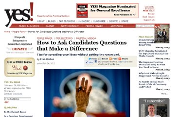 http://www.yesmagazine.org/people-power/how-to-ask-candidates-questions-that-make-a-difference/