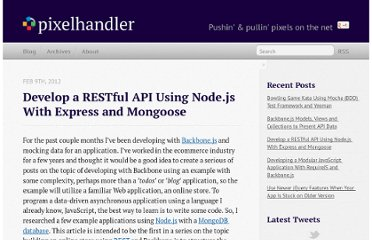 http://www.pixelhandler.com/blog/2012/02/09/develop-a-restful-api-using-node-js-with-express-and-mongoose/