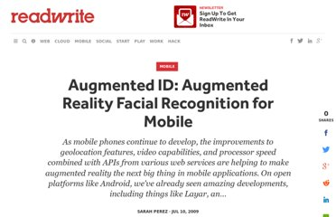 http://readwrite.com/2009/07/09/augmented_id_augmented_reality_facial_recognition
