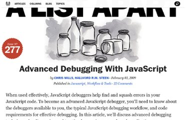 http://alistapart.com/article/advanced-debugging-with-javascript