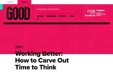 http://www.good.is/posts/working-better-how-to-carve-out-time-to-think