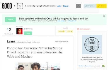 http://www.good.is/posts/people-are-awesome-this-guy-scuba-dived-into-the-tsunami-to-rescue-his-wife-and-mother