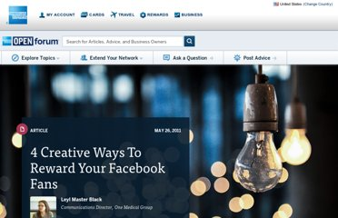 http://www.openforum.com/articles/4-creative-ways-to-reward-your-facebook-fans/