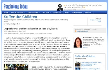 http://www.psychologytoday.com/blog/suffer-the-children/201012/oppositional-defiant-disorder-or-just-boyhood