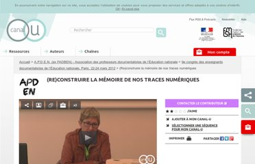 http://www.canal-u.tv/video/fadben_federation_des_enseignants_documentalistes_de_l_education_nationale/re_construire_la_memoire_de_nos_traces_numeriques.9851