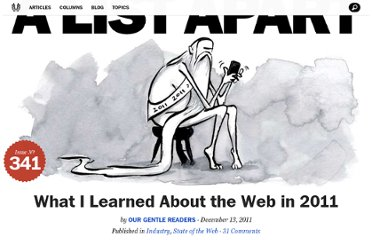 http://alistapart.com/article/what-i-learned-about-the-web-in-2011