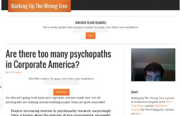 http://www.bakadesuyo.com/2010/05/are-there-too-many-psychopaths-in-corporate-a/