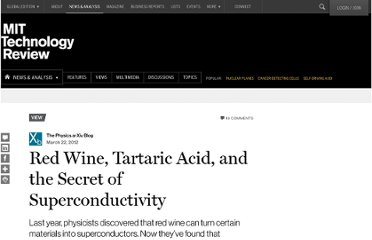 http://www.technologyreview.com/view/427302/red-wine-tartaric-acid-and-the-secret-of-superconductivity/