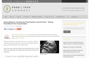http://www.foodtechconnect.com/2011/09/27/stowe-boyd-on-hacking-the-food-system-social-food-taking-food-back-from-corporations/