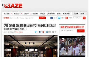 http://www.theblaze.com/stories/2011/11/01/cafe-owner-claims-he-laid-off-21-workers-because-of-occupy-wall-street/