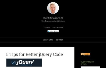 http://marcgrabanski.com/articles/5-tips-for-better-jquery-code