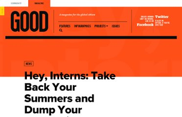 http://www.good.is/posts/hey-interns-take-back-your-summers-and-dump-your-internship