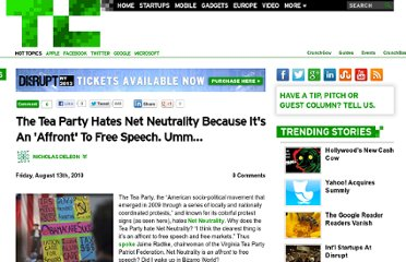 http://techcrunch.com/2010/08/13/the-tea-party-hates-net-neutrality-because-its-an-affront-to-free-speech-umm/