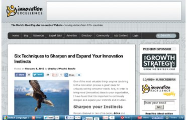 http://www.innovationexcellence.com/blog/2013/02/08/six-techniques-to-sharpen-and-expand-your-innovation-instincts/