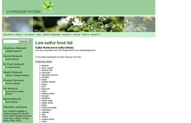 http://www.livingnetwork.co.za/chelationnetwork/food/high-sulfur-sulphur-food-list/low-sulfur-food-list/
