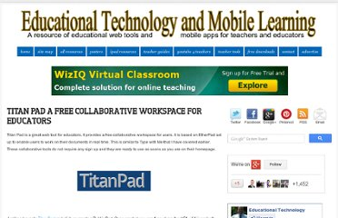 http://www.educatorstechnology.com/2012/02/titan-pad-free-collaborative-workspace.html