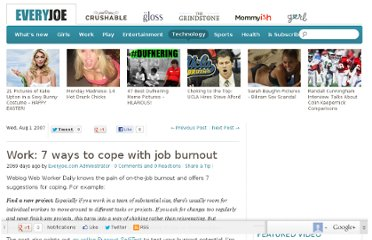 http://www.everyjoe.com/2007/08/01/technology/work-7-ways-to-cope-with-job-burnout-357/