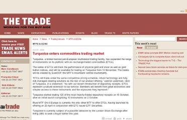 http://www.thetradenews.com/news/Asset_Classes/Commodities/Turquoise_enters_commodities_trading_market.aspx