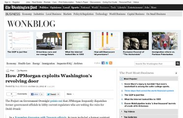 http://www.washingtonpost.com/blogs/wonkblog/wp/2012/06/21/how-jpmorgan-exploits-washingtons-revolving-door/