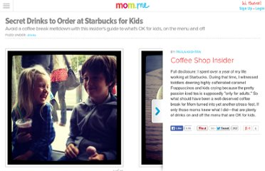 http://mom.me/food/drinks/2194-what-to-order-for-your-kids-at-starbucks/