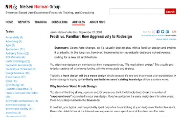 http://www.nngroup.com/articles/fresh-vs-familiar-aggressive-redesign/