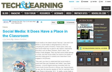 http://www.techlearning.com/features/0039/social-media-it-does-have-a-place-in-the-classroom/52186