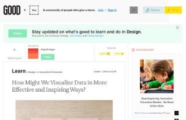 http://www.good.is/posts/how-might-we-visualize-data-in-more-effective-and-inspiring-ways