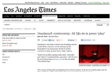 http://articles.latimes.com/2012/jun/26/entertainment/la-et-ms-deadmau5-controversy-all-we-do-is-press-play-20120626