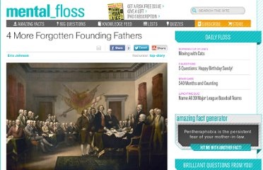 http://mentalfloss.com/article/22149/4-more-forgotten-founding-fathers