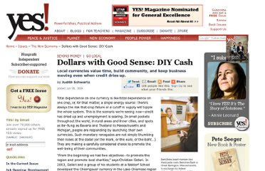 http://www.yesmagazine.org/issues/the-new-economy/dollars-with-good-sense-diy-cash/