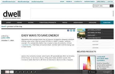 http://www.dwell.com/product-day/article/easy-ways-save-energy