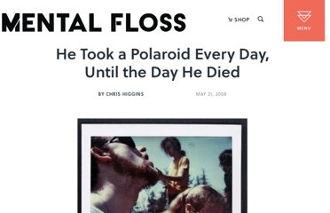 http://mentalfloss.com/article/18692/he-took-polaroid-every-day-until-day-he-died