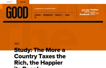 http://www.good.is/posts/study-the-more-a-country-taxes-the-rich-the-happier-its-people