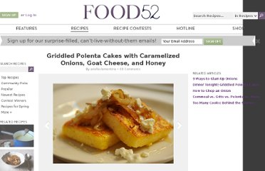 http://food52.com/recipes/2073-griddled-polenta-cakes-with-caramelized-onions-goat-cheese-and-honey