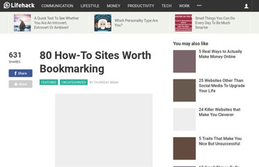 http://www.lifehack.org/articles/lifehack/80-how-to-sites-worth-bookmarking.html