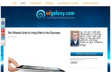 http://edgalaxy.com/journal/2011/4/24/the-ultimate-guide-to-using-ipads-in-the-classroom.html