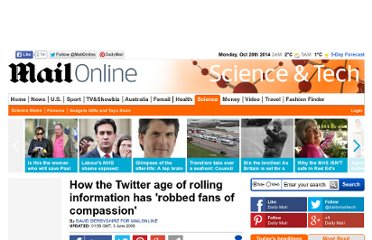 http://www.dailymail.co.uk/sciencetech/article-1190336/How-Twitter-age-rolling-information-robbed-fans-compassion.html#axzz2KOkWJbBt