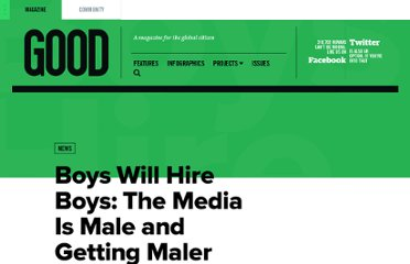 http://www.good.is/posts/boys-will-hire-boys-the-media-is-male-and-getting-maler