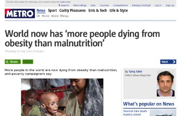 http://metro.co.uk/2011/09/22/world-now-has-more-people-dying-from-obesity-than-malnutrition-160264/